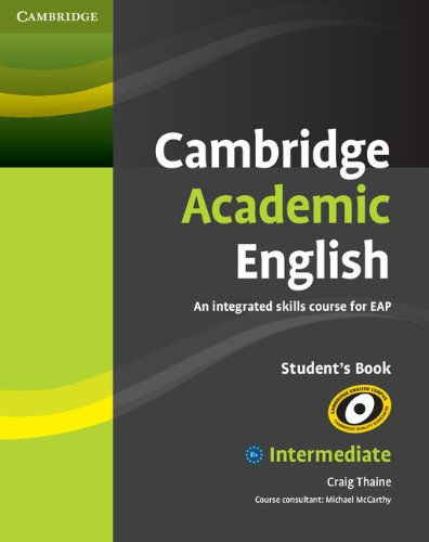 9780521165198: Cambridge Academic English B1+ Intermediate Student's Book: An Integrated Skills Course for EAP