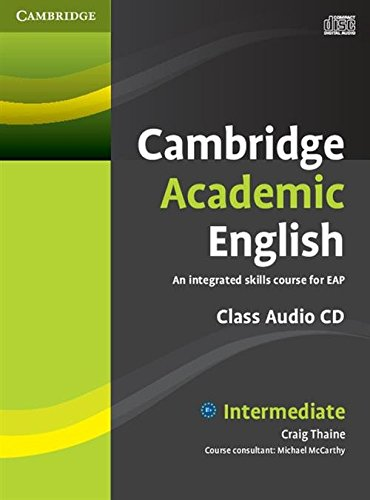 9780521165228: Cambridge Academic English B1+ Intermediate Class Audio CD: An Integrated Skills Course for EAP