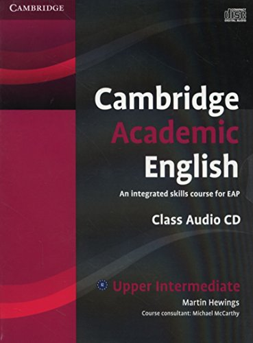 9780521165235: Cambridge Academic English B2 Upper Intermediate Class Audio CD: An Integrated Skills Course for EAP