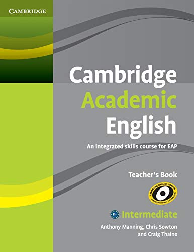 9780521165259: Cambridge Academic English B1+ Intermediate Teacher's Book: An Integrated Skills Course for EAP