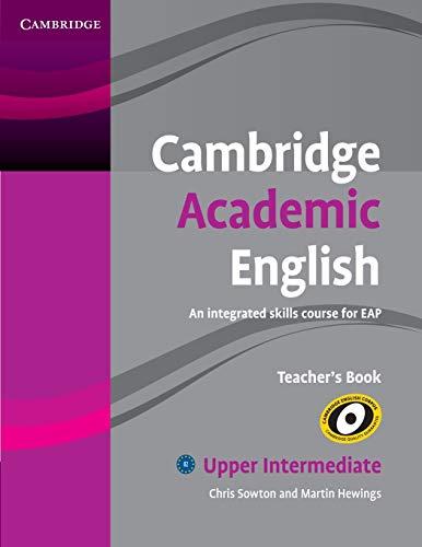 9780521165266: Cambridge Academic English B2 Upper Intermediate Teacher's Book: An Integrated Skills Course for EAP