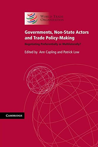 9780521165617: Governments, Non-State Actors And Trade Policy-Making: Negotiating Preferentially Or Multilaterally?