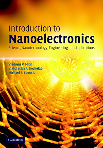 Introduction to Nanoelectronics: Science, Nanotechnology, Engineering, and Applications: ...