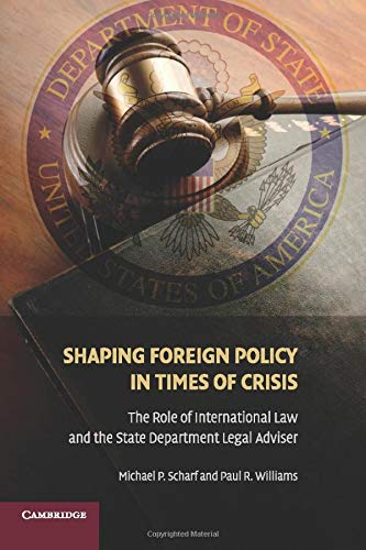 9780521167703: Shaping Foreign Policy in Times of Crisis: The Role of International Law and the State Department Legal Adviser