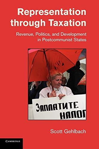 9780521168809: Representation through Taxation: Revenue, Politics, and Development in Postcommunist States (Cambridge Studies in Comparative Politics)