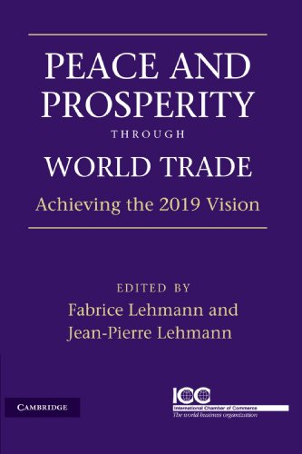 9780521169004: Peace and Prosperity through World Trade: Achieving the 2019 Vision