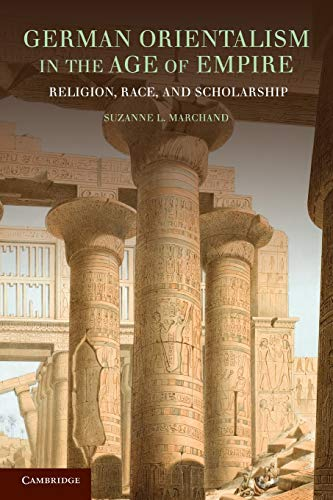 9780521169073: German Orientalism in the Age of Empire: Religion, Race, and Scholarship (Publications of the German Historical Institute)