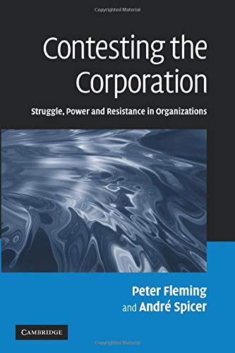 9780521169530: Contesting the Corporation: Struggle, Power and Resistance in Organizations