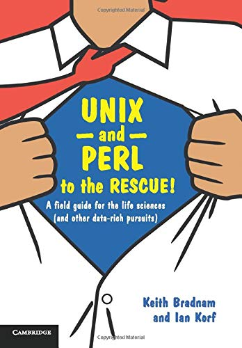 9780521169820: UNIX and Perl to the Rescue!: A Field Guide for the Life Sciences (and Other Data-rich Pursuits)