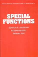 Special Functions ICM Edition (Encyclopedia of Mathematics and its Applications) (0521170222) by George E. Andrews; Richard Askey; Ranjan Roy