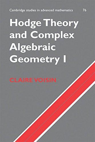 9780521170321: Hodge Theory and Complex Algebraic Geometry I ICM Edition: Volume 1 (Cambridge Studies in Advanced Mathematics)