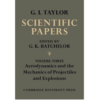 The Scientific Papers of Sir Geoffrey Ingram Taylor 4 Volume Paperback Set 4 Volumes: Taylor G. I. ...