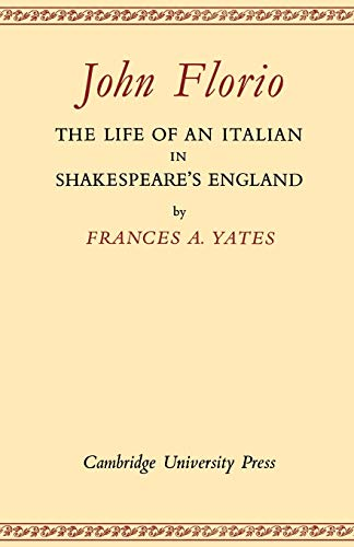 9780521170741: John Florio: The Life of an Italian in Shakespeare's England