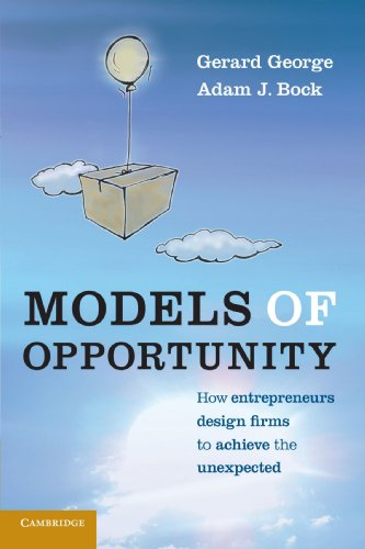 9780521170840: Models of Opportunity: How Entrepreneurs Design Firms to Achieve the Unexpected