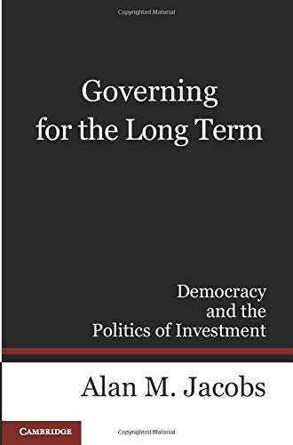 9780521171779: Governing for the Long Term: Democracy and the Politics of Investment