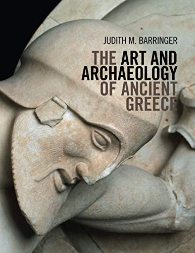 The Art and Archaeology of Ancient Greece: Judith M. Barringer