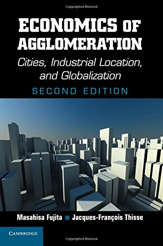 9780521171960: Economics of Agglomeration: Cities, Industrial Location, and Globalization
