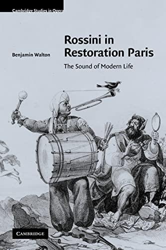 Rossini in Restoration Paris: The Sound of Modern Life: Benjamin Walton