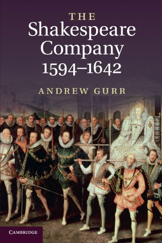 The Shakespeare Company, 1594-1642: Andrew Gurr