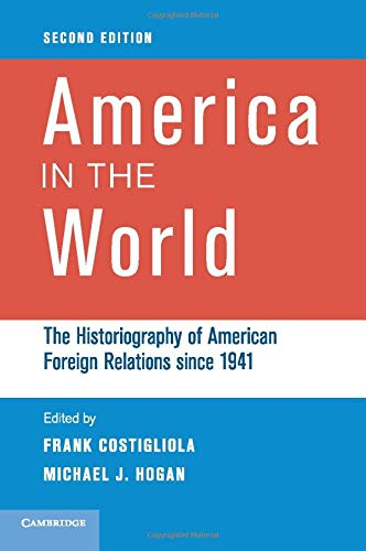 9780521172462: America in the World: The Historiography of American Foreign Relations since 1941
