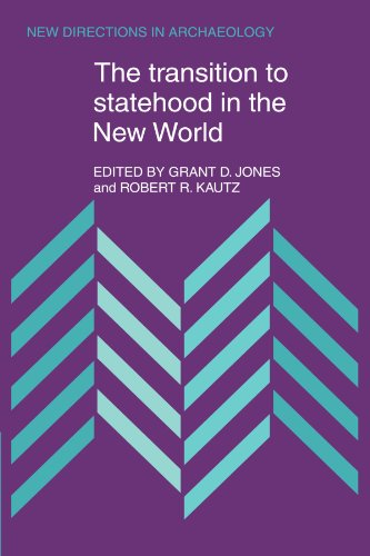 9780521172691: The Transition to Statehood in the New World Paperback (New Directions in Archaeology)