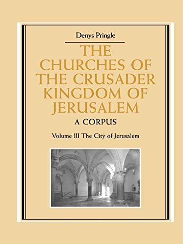 9780521172837: The Churches of the Crusader Kingdom of Jerusalem: Volume 3, The City of Jerusalem: A Corpus