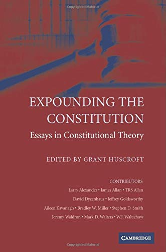 9780521173346: Expounding the Constitution: Essays in Constitutional Theory