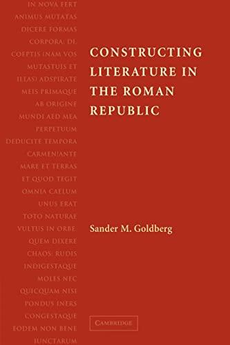 Constructing Literature in the Roman Republic: Sander M. Goldberg