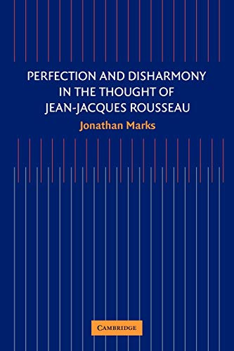 9780521174220: Perfection and Disharmony in the Thought of Jean-Jacques Rousseau