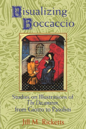 Visualizing Boccaccio: Studies on Illustrations of the: Jill M. Ricketts