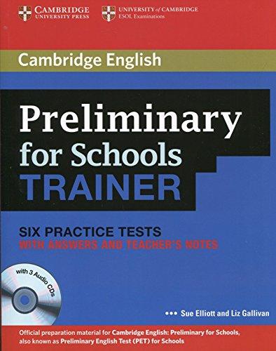 Preliminary for Schools Trainer Six Practice Tests: Elliott, Sue; Gallivan,
