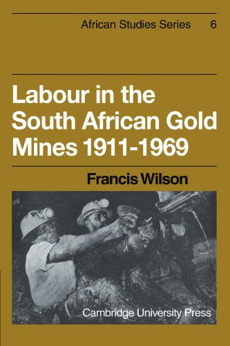 9780521175098: Labour in the South African Gold Mines 1911-1969 (African Studies)