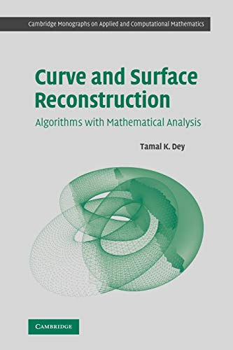 9780521175180: Curve and Surface Reconstruction: Algorithms with Mathematical Analysis (Cambridge Monographs on Applied and Computational Mathematics)