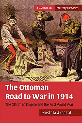 9780521175258: The Ottoman Road to War in 1914: The Ottoman Empire and the First World War (Cambridge Military Histories)