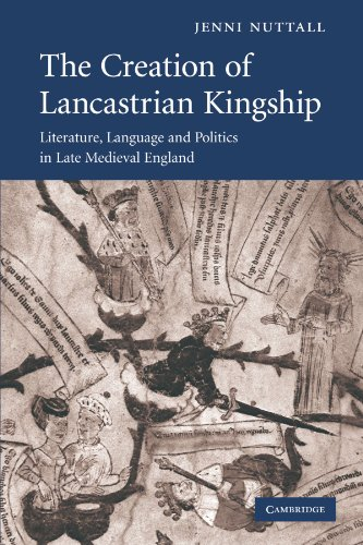 9780521175487: The Creation of Lancastrian Kingship: Literature, Language and Politics in Late Medieval England (Cambridge Studies in Medieval Literature)