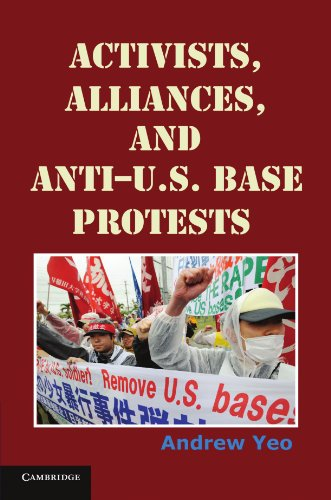 Activists, Alliances, and Anti-U.S. Base Protests.: Yeo, Andrew