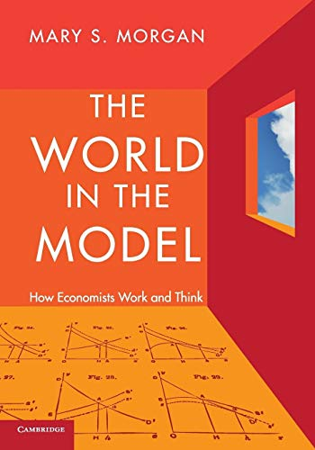 9780521176194: The World in the Model: How Economists Work and Think