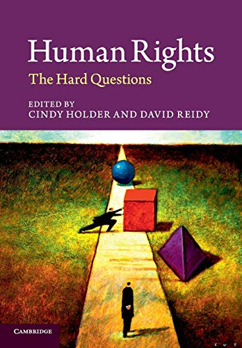 Human Rights: The Hard Questions: David A. ReidyDavid A. Reidy