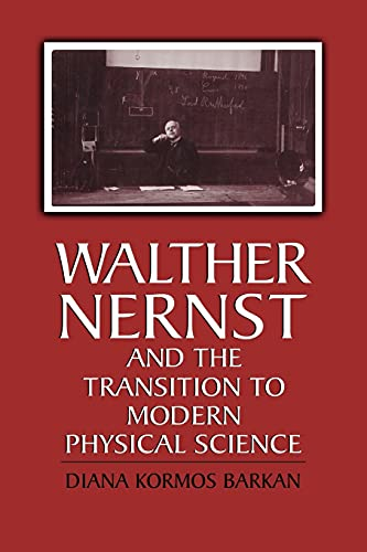9780521176293: Walther Nernst and the Transition to Modern Physical Science