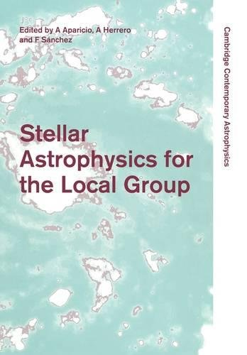 9780521176309: Stellar Astrophysics for the Local Group: VIII Canary Islands Winter School of Astrophysics (Cambridge Contemporary Astrophysics)
