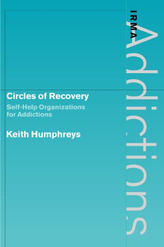 9780521176378: Circles of Recovery: Self-Help Organizations for Addictions (International Research Monographs in the Addictions)