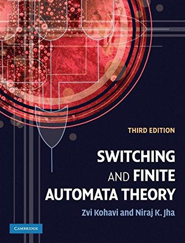 Switching and Finite Automata Theory: Zvi Kohavi and