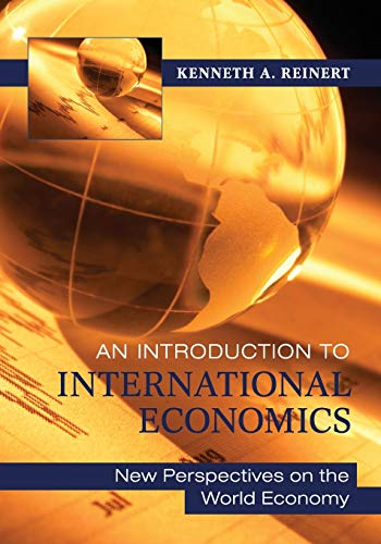An Introduction to International Economics: New Perspectives: Reinert, Kenneth A.