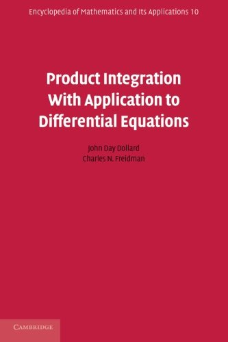 9780521177375: Product Integration with Application to Differential Equations (Encyclopedia of Mathematics and its Applications)