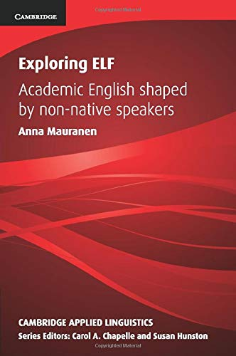 9780521177528: Exploring ELF: Academic English Shaped by Non-native Speakers (Cambridge Applied Linguistics)