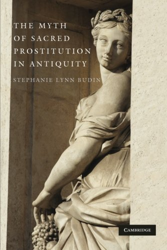 9780521178044: The Myth of Sacred Prostitution in Antiquity