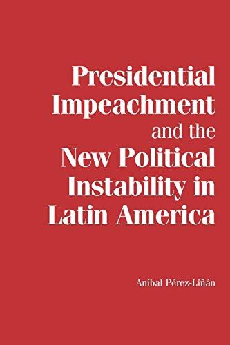 9780521178495: Presidential Impeachment and the New Political Instability in Latin America (Cambridge Studies in Comparative Politics)