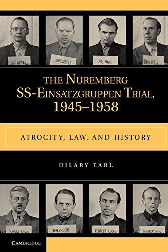 9780521178686: The Nuremberg SS-Einsatzgruppen Trial, 1945-1958: Atrocity, Law, and History