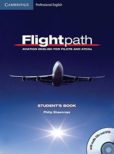 9780521178716: Flightpath: Aviation English for Pilots and ATCOs Student's Book with Audio CDs (3) and DVD (Cambridge Professional English)