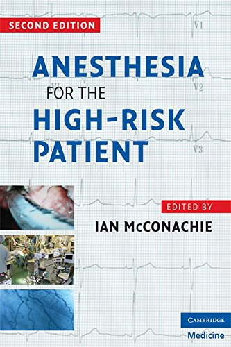 Anesthesia for the High-Risk Patient (Second Edition): Ian McConachie (Ed.)